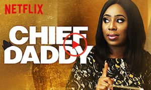 Chief Daddy Now on Netflix
